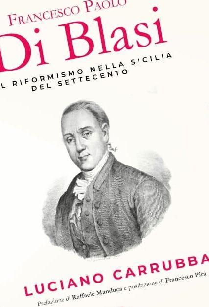 """""""Francesco Paolo Di Blasi e il riformismo nella Sicilia del Settecento"""""""